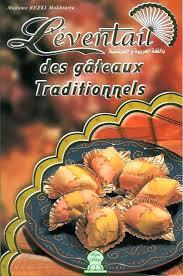 cuisine algerienne madame rezki l éventail des gâteaux traditionnels madame mokhtaria rezki livre