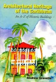 Architectural Heritage Of The Caribbean An A Z Historic Buildings Markus Wiener Publishers