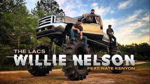 100 Country Songs About Trucks The Lacs Willie Nelson Feat Nate Kenyon Official Video YouTube