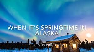 Johnny Horton Sink The Bismarck Karaoke by When It U0027s Springtime In Alaska Lyrics Youtube
