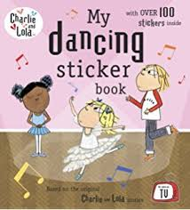 Charlie And Lola My Dancing Sticker Book
