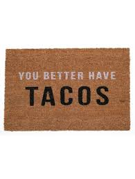 You Better Have Tacos Doormat My Wish ListTacosApartment