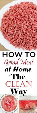 How To Grind Meat At Home The Clean Way