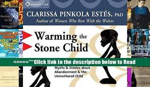 Read Warming The Stone Child Myths And Stories About Abandonment Unmothered