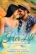 The Love Of Her Life A Christian Romance Callaghans McFaddens 3