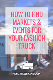 100 Fashion Truck Business Plan How To Find Markets Events For Your The Plan In