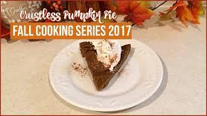 Weight Watchers Pumpkin Fluff Pie by Fall Cooking Series 2017 Crustless Pumpkin Pie 1 Smart Point
