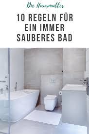 10 regeln für ein sauberes badezimmer die hausmutter