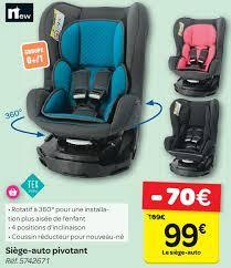 siege auto isofix rotatif carrefour promotion siège auto pivotant tex siège voiture