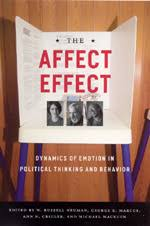 The Affect Effect Dynamics Of Emotion In Political Thinking And