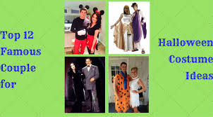 Famous Halloween Characters List by Top 12 Famous Couple For Halloween Costume Ideas Festival