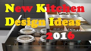 New Kitchen Design Ideas 2016