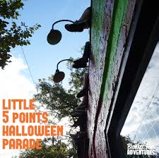 Five Points Halloween In Five by Ga Little 5 Points Halloween Parade Blanket Fort Adventures