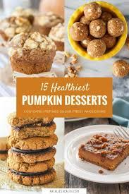 Best Pumpkin Desserts 2017 by Healthiest Fall Pumpkin Desserts Natalie U0027s Food U0026 Health