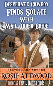 Get Quotations Western Historical Romance Mail Order Bride Desperate Cowboy Finds Solace With