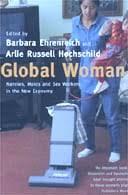 Global Woman Edited By Barbara Ehrenreich And Arlie Russell Hochschild