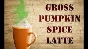 Pumpkin Spice Latte K Cups by Gross Pumpkin Spice Latte Will It Creamer Fall Edition Youtube