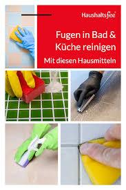 fliesenfugen reinigen mit 14 effektiven hausmitteln
