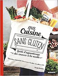 ma cuisine sans gluten guide d apprentissage des courses à la