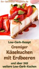 einfacher käsekuchen mit erdbeeren schnelles low carb