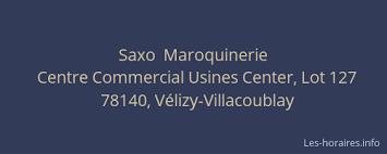 horaire usine center velizy saxo maroquinerie vélizy villacoublay à centre commercial usines