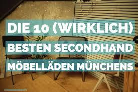 die 10 wirklich besten secondhand möbelläden münchens
