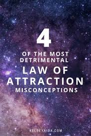 4 Of The Most Detrimental Law Attraction Misconceptions