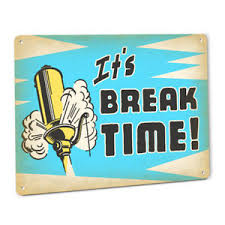 Image Is Loading Its Break Time Room Sign Employee Labor Law