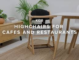 Highchairs For Cafes And Restaurants | Mocka NZ | Mocka NZ Blog Stackable Baby High Chair Toddler Highchair Wooden Feeding Seat Home Highchairs For Cafes And Restaurants Mocka Nz Blog Winco Chh101 2934 Wood W Waist Strap The Best Restaurant Chairs Buungicom 2018 Design Trends Kitchen Emily Henderson With Buy Amazoncom Natural Finish Stacking 4 57 Plastic Garden Chinese Goods Lancaster Table Seating Tray Ideas Kids Restaurant Style Highchair Skhvme