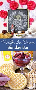 Waffle Ice Cream Sundae Bar   Hello Little Home How To Throw A Waffle Party Wholefully Protein Bar Bar Waffles And Waffles A Very Merry Holiday Citrus Punch Recipe Make Waffle Sweetphi Cake Mix Plus Planning Tips Mom Loves Baking The Best Toppings From Savory Sweet Taste Of Home Eggo Truckinspired Pbj Styleanthropy 6 The Best Toppings Recipe Food To Love Bridal Shower With Chinet Cut Crystal Giveaway Hvala Matcha Softserveice Blended Latte Frappe At Southern Gentleman Baby