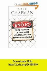 El Enojo Anger Spanish Edition 9780825411939 Gary Chapman ISBN 10