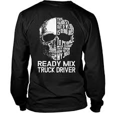 Ready Mix Truck Driver Shirt, Hoodie, Tank Top, V-Neck And Sweater Amazoncom Truck Driver Shirt Behind Every Tow T Once A Trucker Always Trucker_ Ateezonstore Crazy Girl Logbook Gift Wife Best Ever Tshirt My Cool Tshirt Truck Driver Asphalt Cowboy Front Tattooed Truck Driver Amazing Shirts Tshirt Ebay Trucking Title Is This What An Awesome Looks Like High Quality Warning To Avoid Injury Do Not Tell Me How
