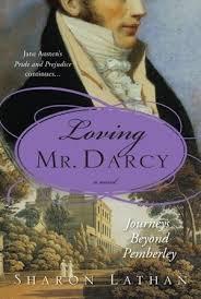Loving Mr Darcy Journeys Beyond Pemberley By Sharon Lathan