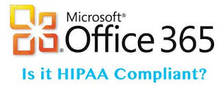 Microsoft fice 365 and point Are They HIPAA pliant