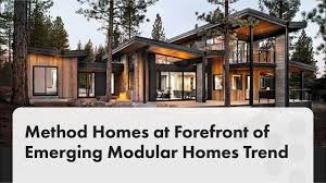 100 Method Prefab Homes At Forefront Of Emerging Modular Homes Trend