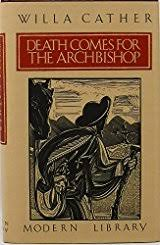 Title Death Comes For The Archbishop Authors Willa Cather ISBN 0 394 60503 9 978 6 USA Edition Publisher Modern Library
