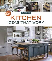 Www Kitchen Ideas Paper H All New Kitchen Ideas That Work Idea Books