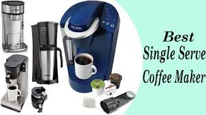 Best Single Serve Coffee Maker Makers Review