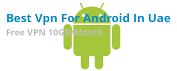 best vpn for android in uae