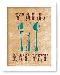 Kitchen Art YAll Eat Yet Southern Quote Wall
