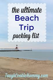 Is Your Family Beach Bound Soon If So You Want To Make Sure Are Well Prepared Packing For The Can Be Tricky Because Might In Such A