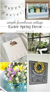 Simple Farmhouse Cottage Easter Spring Decor Ideas For Your Home And Table