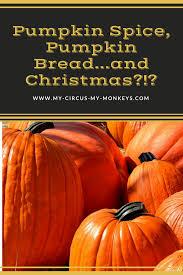 Maine Pumpkin Bread by Fall Means Pumpkin Spice Pumpkin Bread And Christmas U2014 My