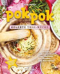 pok pok gelebte thai küche rezepte und geschichten aus