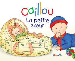 Caillou La Petite Soeur Dozier Family