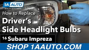 how to replace install driver s side headlight bulbs 2016 subaru