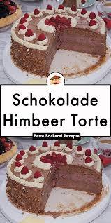 schokolade himbeer torte in 2020 bäckerei rezepte himbeer