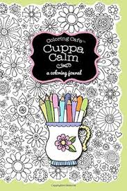 Coloring Cafe Cuppa Calm Journal A By Ronnie Walter