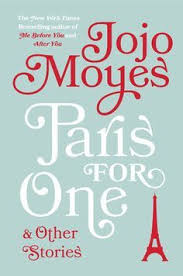 The Fabulous JoJo Moyes Is Back This Time With Short Story Paris For One