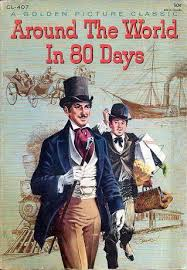 Around The World In 80 Days Is A Classic Adventure Novel By French Writer Jules Verne First Published Story Phileas Fogg Of London And His